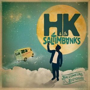 HK & Les Saltimbanks   Rallumeurs d'étoiles
