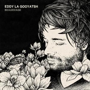 Eddy La Gooyatsh  Beaurivage  2016
