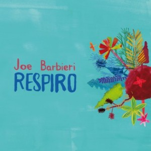 Joe BARBIERI   RESPIRO  2012