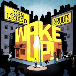John-Legend-The-Roots-Wake-Up