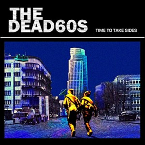 The_Dead_60s_-_Time_To_Take_Sides