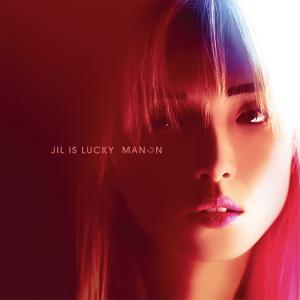 JIL IS LUCKY   Manon  Album  avril 2016