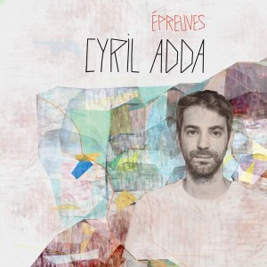 Cyril ADDA Album Epreuves mars 2017