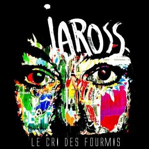IAROSS Album Le cri des fourmis mars 2017