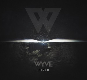 WYVE Album Birth mars 2017