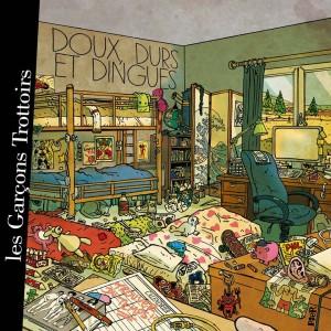 Les Garçons Trottoirs album Doux, durs et dingues 2017