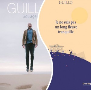 GUILLO Livre Disque Soulage & Je ne suis pas un long fleuve tranquille