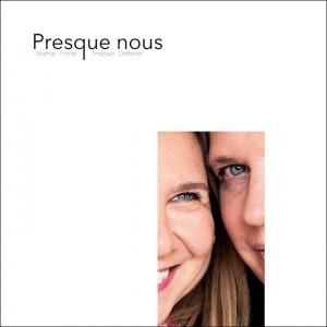PRESQUE NOUS Album