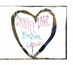 Daniel DARC Crève coeur 2005