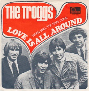The_Troggs_-_Love_Is_All_Around