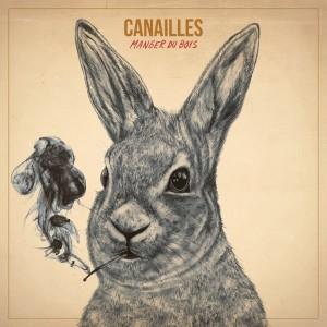 CANAILLES Manger du bois 2012
