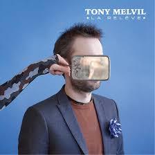 Tony MELVIL Album La Relève 2018