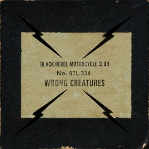 BLACK REBEL Motorcycle Club Wrong Creatures