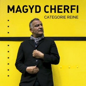 MAGYD CHERFI Categorie-Reine Album 2017