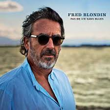 Fred BLONDIN Album Pas de vie sans blues