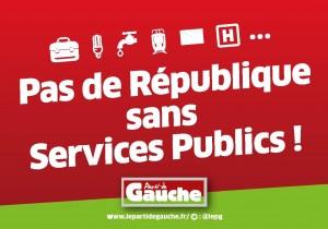 Parti de gauche Pas de République sans services publics