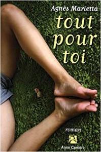 Agnès MARIETTA Roman Tout pour toi