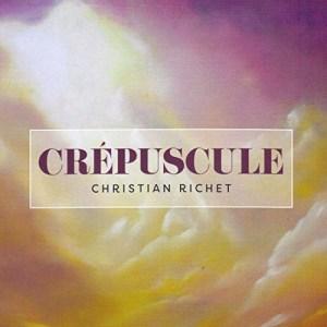 Christian-Richet_Crepuscule ALBUM